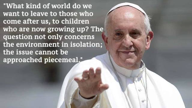 Pope-francis-climate-change-what kind of world.jpg