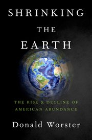 Shrinking the Earth, The Rise and Decline of Natural Abundance.jpg