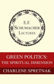 The Spiritual Dimension of Green Politics by Charlene Spretnak - EF Schumacher Lectures.jpeg